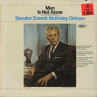 Senator Everett McKinley Dirksen - Man Is Not Alone