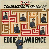 Eddie Lawrence - 7 Characters In Search Of