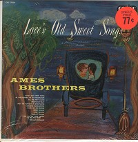 The Ames Brothers - Love's Old Sweet Songs