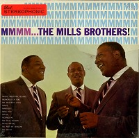 The Mills Brothers  - MMMM?The Mills Brothers