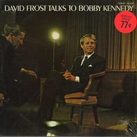 David Frost - Talks To Bobby Kennedy