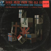 Bert Dahlander And Friends - Dance Music From The Old Country