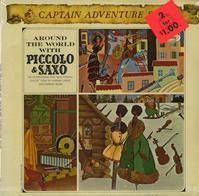 Captain Adventure Series - Around The World With Piccolo & Saxo