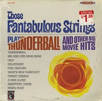 Fantabulous Strings - Those Fantabulous Strings Play Thunderball And Other Big Movie Hits