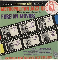The Metropolitan Jazz Quartet - Great Themes From Foreign Movies