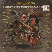 Crazy Otto - Crazy Otto Plays Crazy Tunes