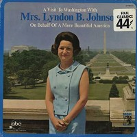Mrs. Lyndon B. Johnson - A Visit To Washington On Behalf Of A More Beautiful America