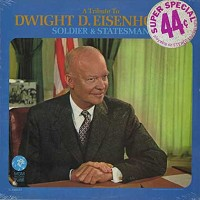Dwight D. Eisenhower - A Tribute To - Soldier & Statesman