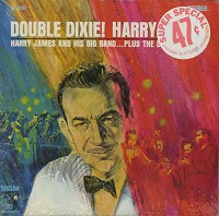 Harry James - Double Dixie!