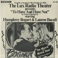 Original Radio Broadcast - To Have and Have Not
