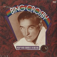 Bing Crosby - Wrap Your Troubles In Dreams