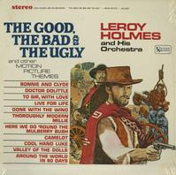Leroy Holmes and His Orchestra - The Good, The Bad and The Ugly and Other Motion Picture Themes