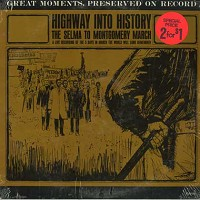Live Recording - Highway Into History - The Selma To Montgomery March