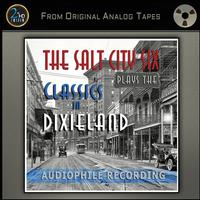 The Salt City Six - The Salt City Six Plays The Classics In Dixieland -  1/4 Inch - 15 IPS Tape