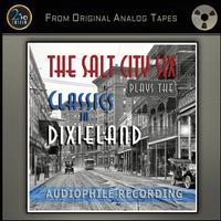 The Salt City Six - The Salt City Six Plays The Classics In Dixieland