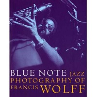 Francis Wolff - Blue Note Jazz Photography of Francis Wolff