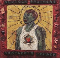 The Neville Brothers-Brother's Keeper