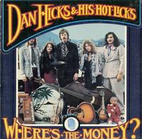 Dan Hicks and His Hot Licks-Where's The Money?