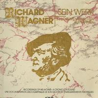 Various Artists - Richard Wagner - Recordings Of His Works - A Chronicle In Sound