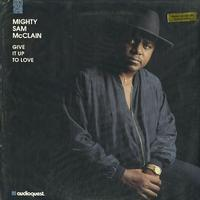 Mighty Sam McClain-Give It Up To Love