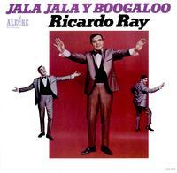 Ricardo Ray - Jala Jala y Boogaloo