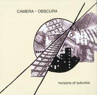 Camera Obscura - horizons of suburbia