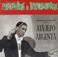 Ataulfo Argenta - Preludios E. Intermedios
