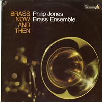 Philip Jones Brass Ensemble - Brass Now and Then