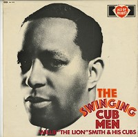 Willie 'The Lion' Smith & His Cubs - The Swinging Cub Men