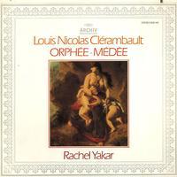 Rachel Yakar - Clerambault: Orphee, Medee