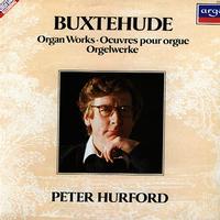 Peter Hurford - Buxtehude: Organ Works