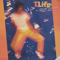 T. Life  - Somethin' That You Do To Me