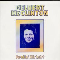 Delbert McClinton - Feelin' Alright