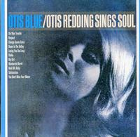 Otis Redding - Otis Blue/ Otis Redding Sings Soul