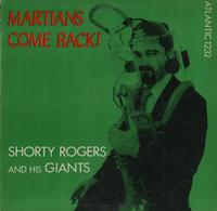 Shorty Rogers and His Giants - Martians Come Back