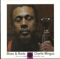 Charlie Mingus-Blues & Roots