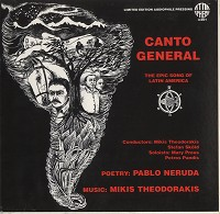 Mikis Theodorakis And Stefan Skold Conductors/ Mary Preus And Petros Pandis Soloists - Canto General The Epic Song Of Latin America