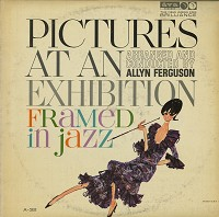 Allyn Ferguson - Pictures At An Exhibition Framed In Jazz