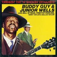 Buddy Guy & Junior Wells - Drinkin' TNT 'n' Smokin' Dynamite