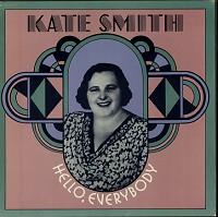 Kate Smith - Hello, Everybody