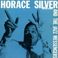 Horace Silver and The Jazz Messengers - Horace Silver And The Jazz Messengers