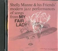 Shelly Manne & His Friends - Modern Jazz Performances of Songs from My Fair Lady -  Preowned Gold CD