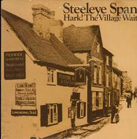 Steeley Span - Hark! The Village Wait