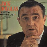 Jack Douglas - Jack Douglas With The Original Cast