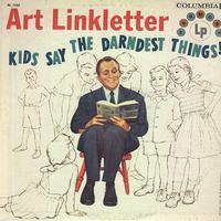 Art Linkletter - Kids Say The Darndest Things!