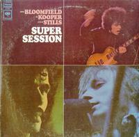 Mike Bloomfield,  Al Kooper, Steve Stills-Super Session *Topper Collection