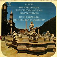 Ormandy, The Philadelphia Orchestra - Respighi: The Pines of Rome etc.