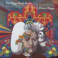 E.Power Biggs - The Biggs Bach Book