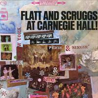Lester Flatt And Earl Scruggs -Flat And Scruggs At Carnegie Hall!
