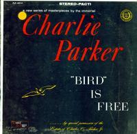 Charlie Parker - Bird is Free